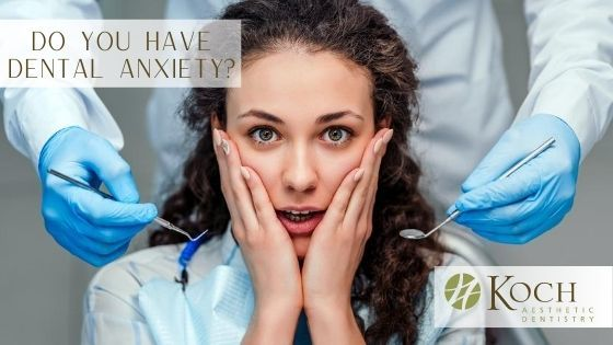 Dental Anxiety Solutions at Koch Aesthetic Dentistry